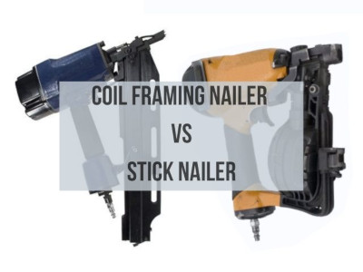 Coil Framing Nailer vs Stick Nailer: Which is Better?